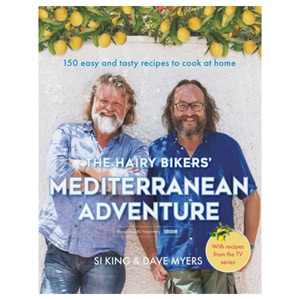 The Hairy Bikers' Mediterranean Adventure - 150 easy and tasty recipes