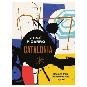 Catalonia Recipes from Barcelona and Beyond