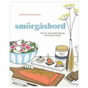 Smorgasbord - The Art of Swedish Breads and Savory Treats