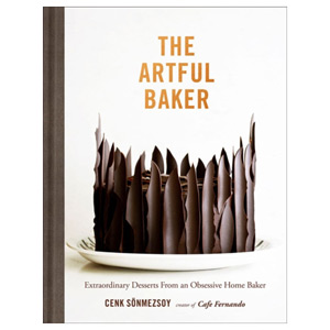 The Artful Baker - Extraordinary Desserts From an Obsessive Home Baker
