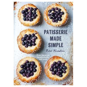 Patisserie Made Simple - From macaron to millefeuille and more
