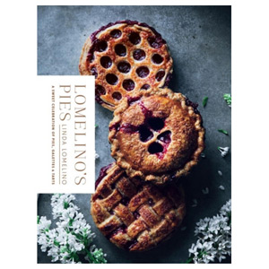 Lomelino's Pies - A Celebration of Pies Galettes and Tarts