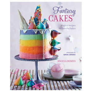 Fantasy Cakes Magical Recipes for Fanciful Bakes