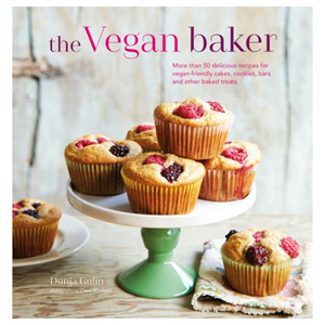 The Vegan Baker More Than 50 Delicious Recipes for Vegan-Friendly Cakes and more