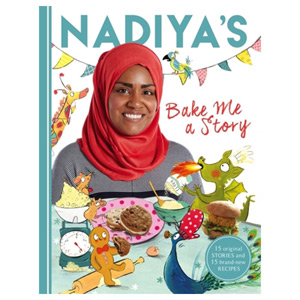 Nadiya's Bake Me a Story - Fifteen stories and recipes for children