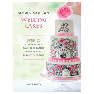 Simply Modern Wedding Cakes - Over 20 contemporary designs for remarkable cakes