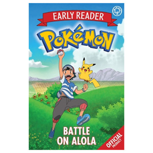 The Official Pokemon Early Reader: Battle on Alola Book 4