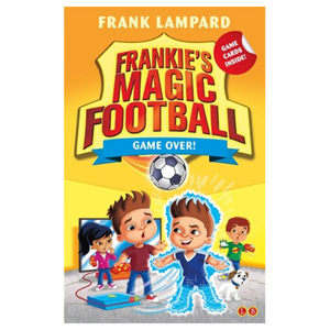 Frankie's Magic Football: Game Over! Book 20