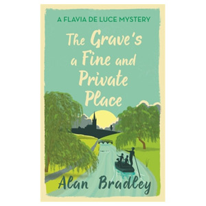 The Grave's a Fine and Private Place - A Flavia de Luce Mystery Book 9