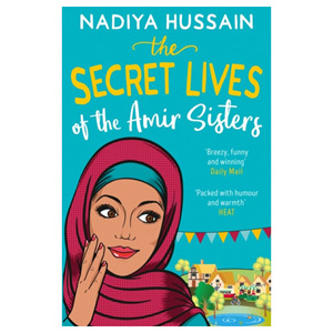 The Secret Lives of the Amir Sisters - Bake off Winner to Bestselling Novelist