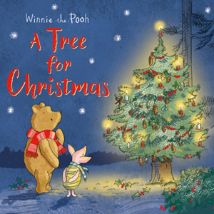 Winnie-the-Pooh : A Tree for Christmas : Picture Book